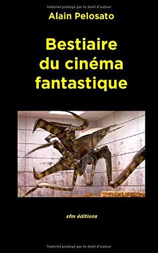 Livre Bestiaire Du Cinema Fantastique