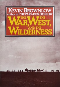 Couverture du livre The War, the West, and the Wilderness par Kevin Brownlow