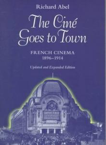 Couverture du livre The Cine Goes to Town par Richard Abel