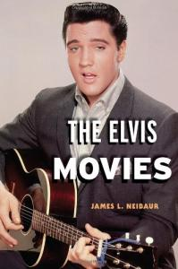 Couverture du livre The Elvis Movies par James L. Neibaur