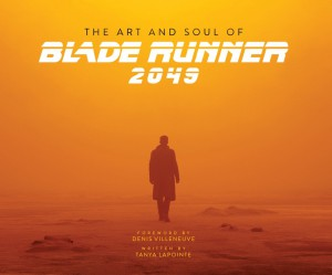 Couverture du livre The Art and Soul of Blade Runner 2049 par Tanya Lapointe
