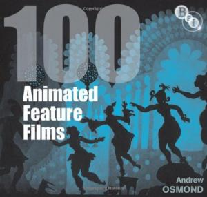 Couverture du livre 100 Animated Feature Films par Andrew Osmond