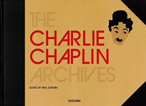 Couverture du livre The Charlie Chaplin Archives par Paul Duncan