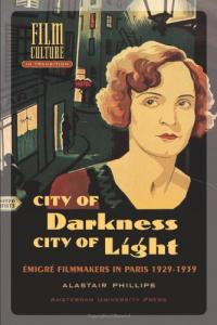 Couverture du livre City of Darkness, City of Light par Alastair Phillips