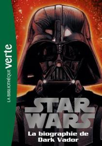 Couverture du livre Star Wars, la biographie de Dark Vador par