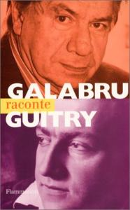 Couverture du livre Galabru raconte Guitry par Michel Galabru