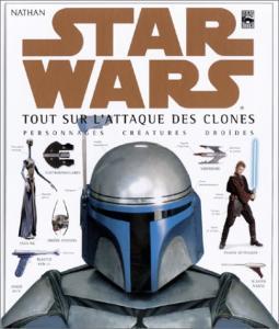 Livre Star Wars Tout Sur L Attaque Des Clones