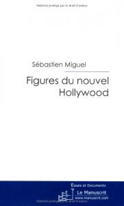 Couverture du livre Figures du nouvel Hollywood par Sébastien Miguel