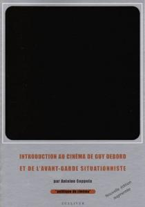 Couverture du livre Introduction au cinéma de Guy Debord et de l'avant-garde situationniste par Antoine Coppola