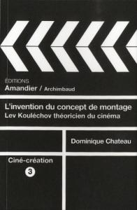 Couverture du livre L'invention du concept de montage par Dominique Chateau