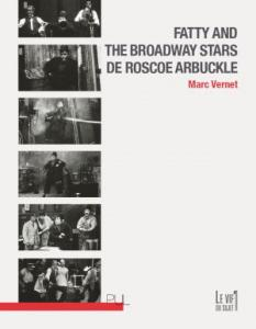 Couverture du livre Fatty and the Broadway Stars de Roscoe Arbuckle par Marc Vernet