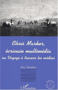 Couverture du livre Chris marker, écrivain multimedia par Guy Gauthier