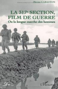 Couverture du livre 317eme Section, film de Guerre par Pierre Gabaston