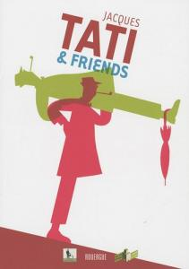 Couverture du livre Jacques Tati & friends par Collectif dir. David Merveille