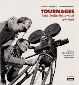 Tournages Paris-Berlin-Hollywood 1910-1939