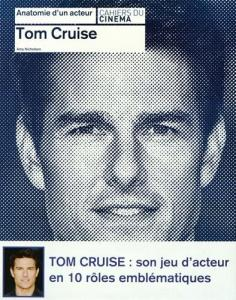 Couverture du livre Tom Cruise par Amy Nicholson