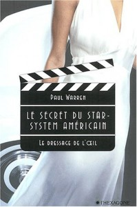 Couverture du livre Le secret du star-system américain. par Paul Warren