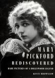 Mary Pickford rediscovered: Rare pictures of a Hollywood legend