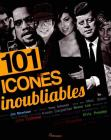 101 icones inoubliables