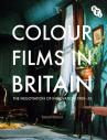 Colour Films in Britain: The Negotiation of Innovation, 1900-55