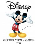 Disney:Le Guide visuel ultime