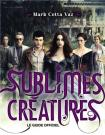 Sublimes Créatures : Le guide officiel