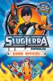 Slugterra:Guide officiel