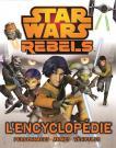 Star Wars Rebels, l'encyclopédie:Personnages, armes, véhicules