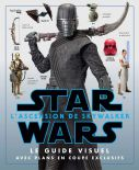 Star Wars, L'Ascension de Skywalker: Le guide visuel avec plans en coupe exclusifs
