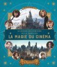 Le Monde des sorciers de J.K. Rowling : La magie du cinéma (volume 1) : Héros extraordinaires et lieux fantastiques