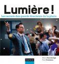 Lumière !:Les secrets des plus grands directeurs de la photo