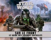 Star Wars - Sur le front:Le guide des grandes batailles