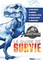 Jurassic World - le guide de survie