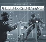L'empire contre-attaque: Le making of