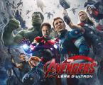 Avengers - L'ère d'Ultron:Tout l'art d'Avengers