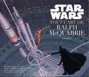 Star Wars: Tout l'art de Ralph McQuarrie - volume 1