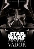 Star Wars: Tout Dark Vador