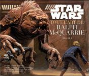 Star Wars : Tout l'art de Ralph McQuarrie - volume 2
