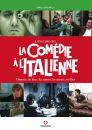 La Comédie à l'italienne:L'histoire, les lieux, les auteurs, les acteurs, les films