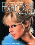 Bardot, l'indomptable