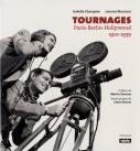 Tournages: Paris-Berlin-Hollywood 1910-1939