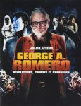 George A. Romero: Révolutions, zombies & chevalerie