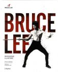 Bruce Lee : Biographie illustrée